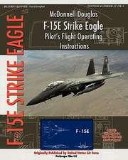 McDonnell Douglas F-15e Strike Eagle Pilot's Flight Operating Instructions:  The Story of the U.S. Navy's Motor Torpedo Boats