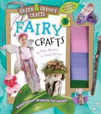 Fairy Crafts [With Glitter, Bells, Felt, Chenille Stems and Ribbon]