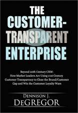 The Customer-Transparent Enterprise