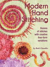 Modern Hand Stitching:  Dozens of Stitches with Creative Free-Form Variations