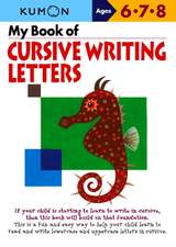 My Book of Cursive Writing Letters, Ages 6-8:  Pencil Skills