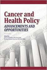 Cancer and Health Policy:  Advancements and Opportunities