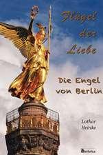 Flugel Der Liebe. Die Engel Von Berlin