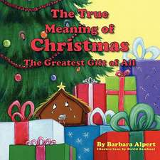 The True Meaning of Christmas, the Greatest Gift of All