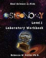 Astronomy Level I Laboratory Workbook:  A Laboratory Manual