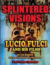 Splintered Visions Lucio Fulci and His Films
