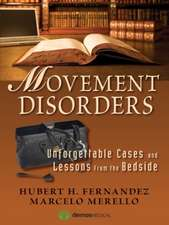 Movement Disorders:  Unforgettable Cases and Lessons from the Bedside