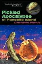 The Pickled Apocalypse of Pancake Island