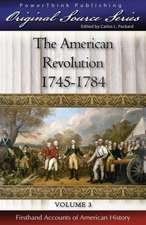 The American Revolution:  1745 - 1784