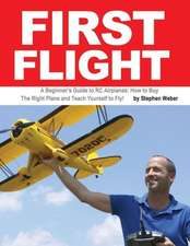 First Flight:  How to Buy the Right Plane and Teach Yourself to Fly!