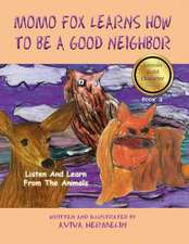 Momo Fox Learns How to Be a Good Neighbor:  Book 3 in the Animals Build Character Series for Children
