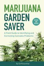 Marijuana Garden Saver: A Field Guide to Identifying and Correcting Cannabis Problems