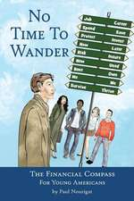 No Time to Wander:  The Financial Compass for Young Americans