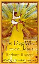 The Dog Who Loved Jesus
