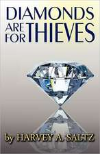 Diamonds Are for Thieves