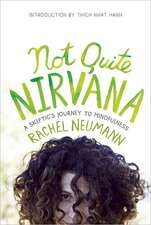 Not Quite Nirvana:  A Skeptic's Journey to Mindfulness