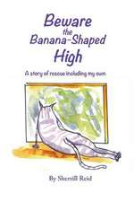 Beware the Banana-Shaped High: A Story of Rescue, Including My Own