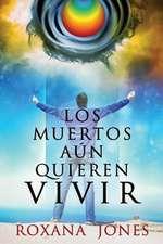Los Muertos Aun Quieren Vivir:  Kiss Your Back, Neck and Sciatic Nerve Pain Goodbye!