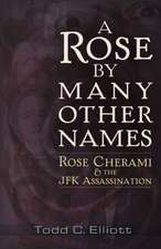 A Rose by Many Other Names: Rose Cherami and the JFK Assassination