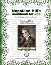 Napoleon Hill's Cookbook for Life:  A Dangerous Path for America