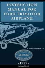 Instruction Manual for Ford Trimotor Airplane:  Field Manual