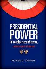 Presidential Power in Troubled Second Terms:  Searching for Self, Hoping for Love