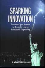 Sparking Innovation: Lessons to Spur America to Regain Its Lead in Science and Engineering