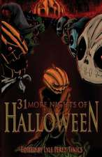 31 More Nights of Halloween:  An Anthology of True Ghost Stories