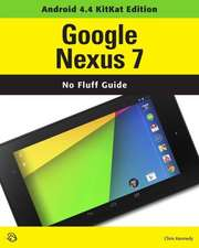 Google Nexus 7 (Android 4.4 Kitkat Edition):  A Self-Teaching Guide