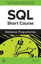 SQL Short Course (Database Programming):  A Self-Teaching Guide