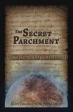 Secret Parchment: Five Tibetan Initiation Techniques