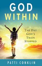 God Within:  The Day God's Train Stopped