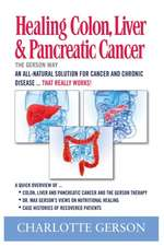 Healing Colon, Liver & Pancreatic Cancer - The Gerson Way