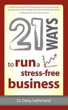 21 Ways to Run a Stress-Free Business