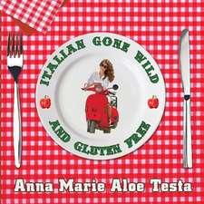 Italian Gone Wild and Gluten Free