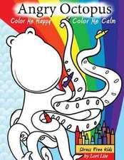 Angry Octopus Color Me Happy, Color Me Calm