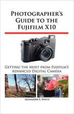 Photographer's Guide to the Fujifilm X10