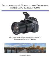 Photographer's Guide to the Panasonic Lumix DMC-FZ2500/FZ2000