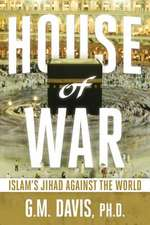 House of War:  Islam's Jihad Against the World