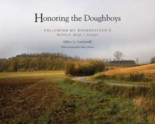 Honoring the Doughboys:  Following My Grandfather's World War I Diary
