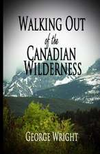 Walking Out of the Canadian Wilderness