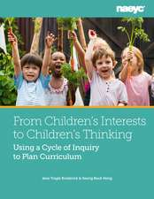 The Emergent Curriculum Cycle in Early Childhood: Observe, Document, Reflect, Plan