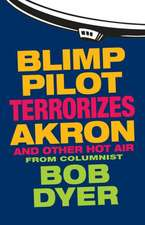 Blimp Pilot Terrorizes Akron:  And Other Hot Air