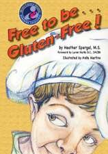 Free to Be... Gluten-Free!