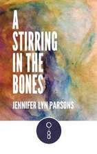 A Stirring in the Bones