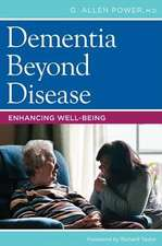 Dementia Beyond Disease:  Enhancing Well-Being