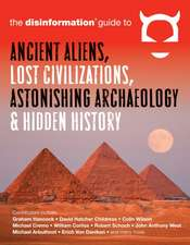 Disinformation Guide to Ancient Aliens, Lost Civilizations, Astonishing Archaeology & Hidden History