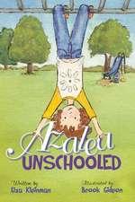 Azalea, Unschooled