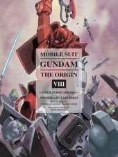 Mobile Suit Gundam: The Origin Volume 8: Operation Odessa