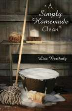 A Simply Homemade Clean:  Encouraging Households and Church Ministries in Loving Our Neighbors